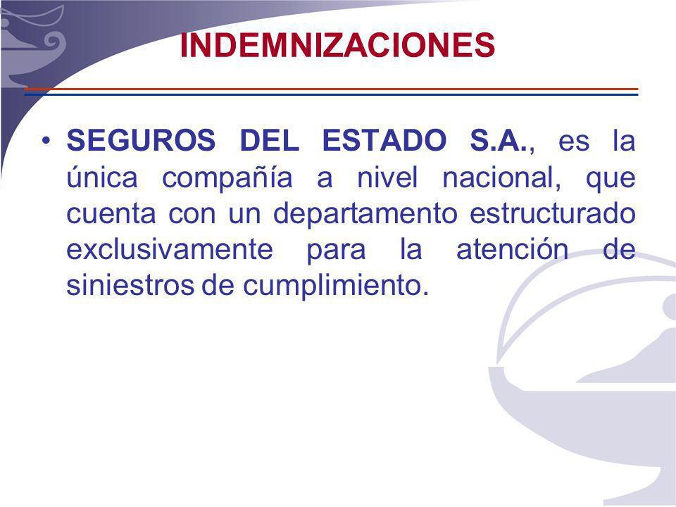 INDEMNIZACIONES SEGUROS DEL ESTADO S.A., es la única compañía a nivel nacional, que cuenta con un departamento estructurado exclusivamente para la atención de siniestros de cumplimiento.