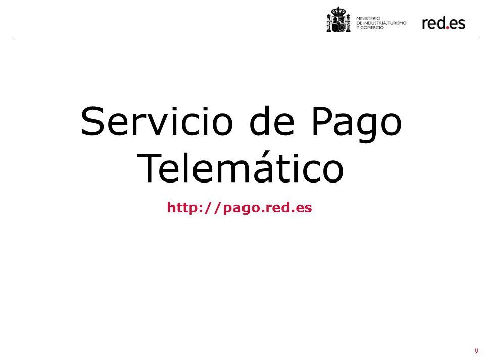 0 Servicio de Pago Telemático http://pago.red.es