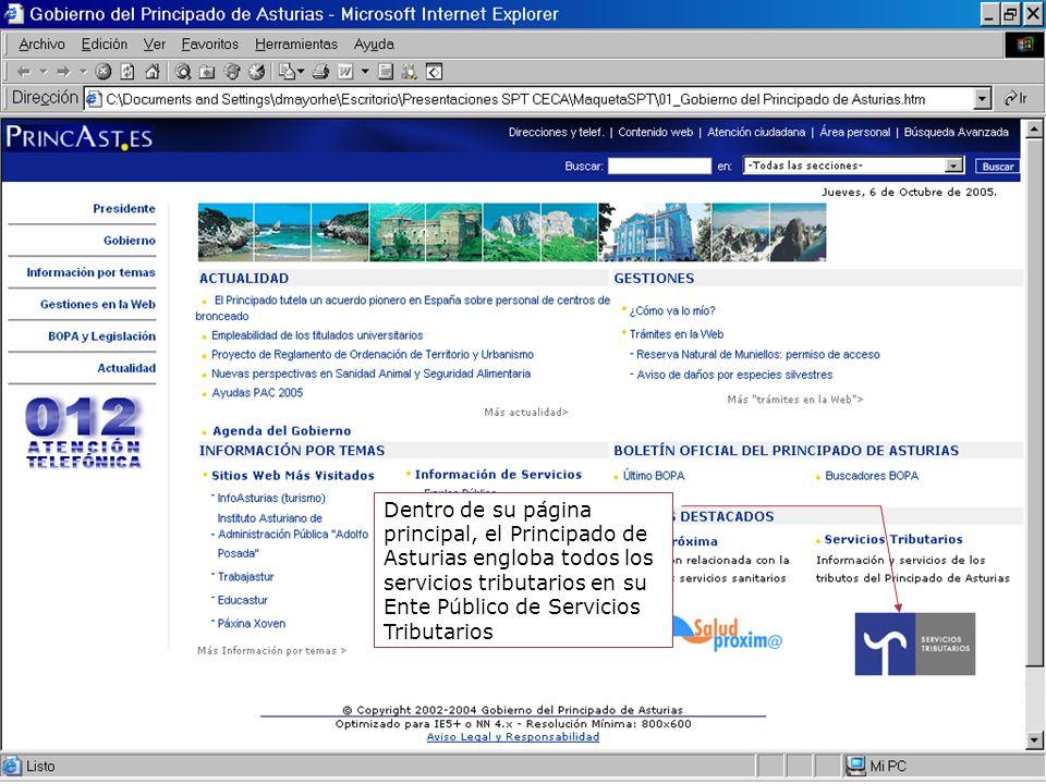 11 Dentro de su página principal, el Principado de Asturias engloba todos los servicios tributarios en su Ente Público de Servicios Tributarios