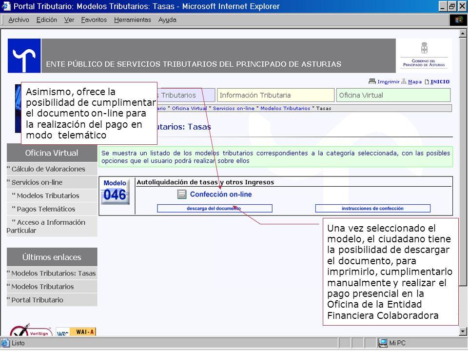 14 Asimismo, ofrece la posibilidad de cumplimentar el documento on-line para la realización del pago en modo telemático Una vez seleccionado el modelo