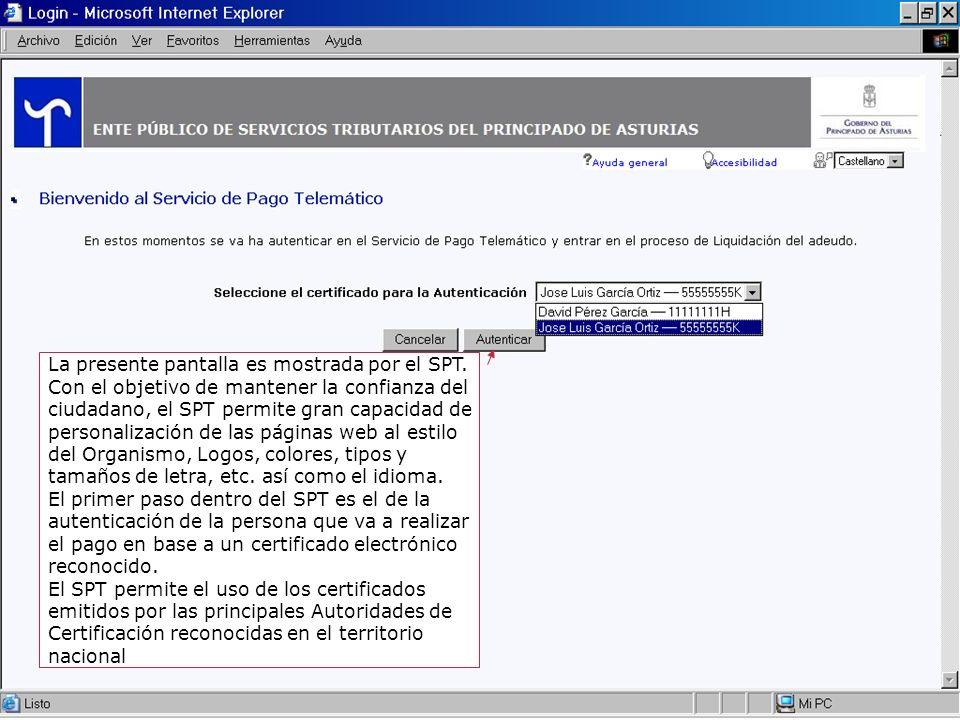 18 La presente pantalla es mostrada por el SPT. Con el objetivo de mantener la confianza del ciudadano, el SPT permite gran capacidad de personalizaci