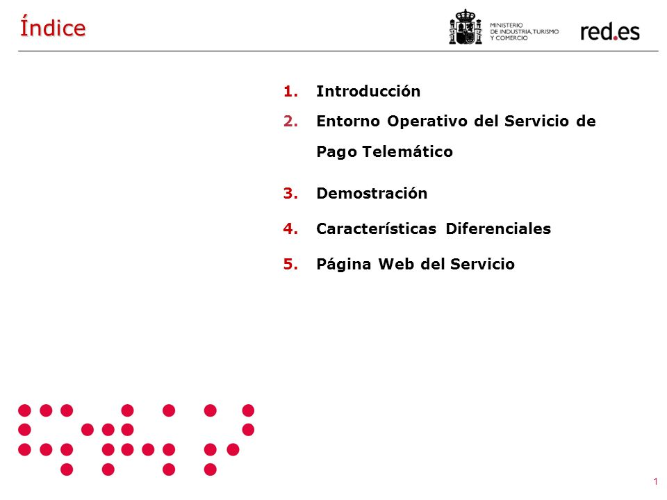 1 Índice 1.Introducción 2.Entorno Operativo del Servicio de Pago Telemático 3.Demostración 4.Características Diferenciales 5.Página Web del Servicio