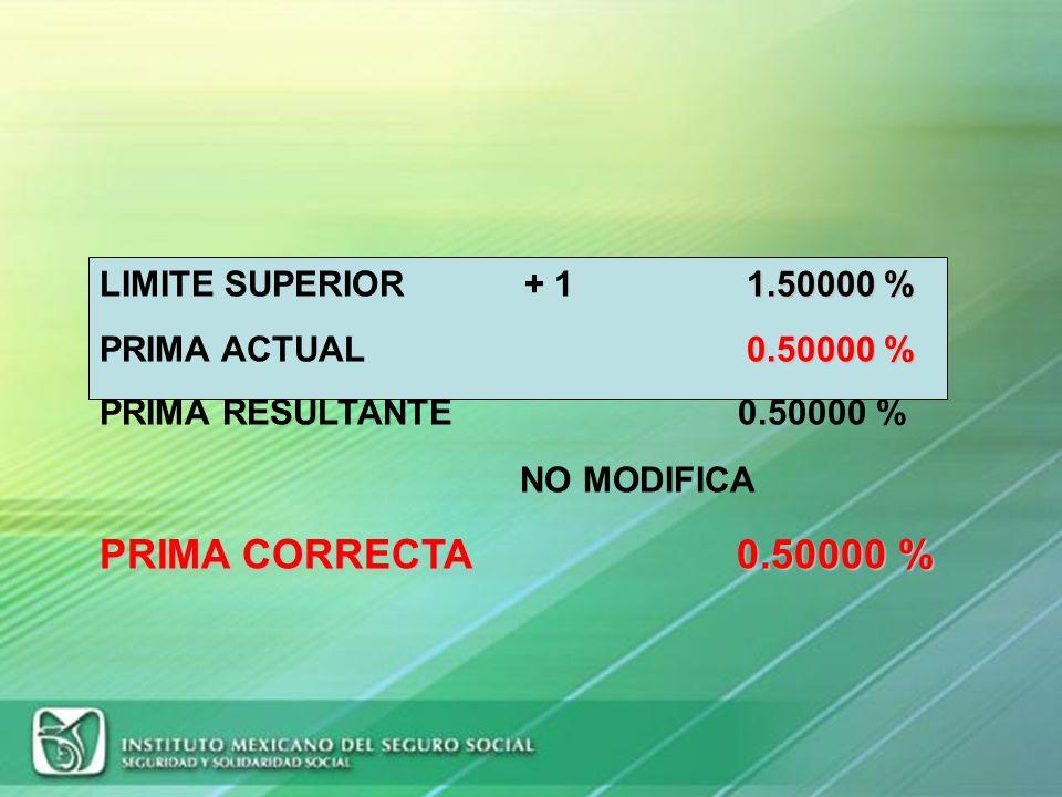 DESPEJE DE LA FORMULA (continuación) =[ 0 ] * ( 2.3/1.0) + 0.0050 =(0.00000000 * 2.3) + 0.0050 =0.00000000 + 0.0050 =0.00500000 * 100 PRIMA RESULTANTE
