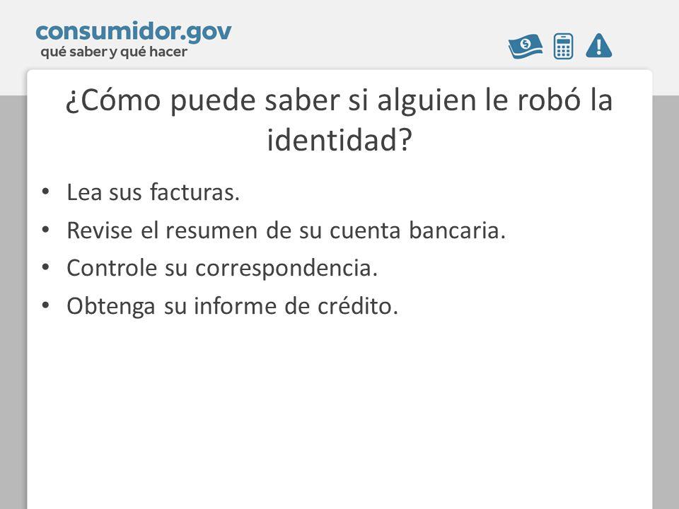 ¿Cómo puede saber si alguien le robó la identidad? Lea sus facturas. Revise el resumen de su cuenta bancaria. Controle su correspondencia. Obtenga su