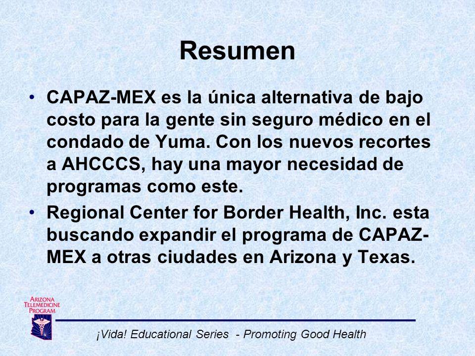 CAPAZ-MEX es la única alternativa de bajo costo para la gente sin seguro médico en el condado de Yuma.