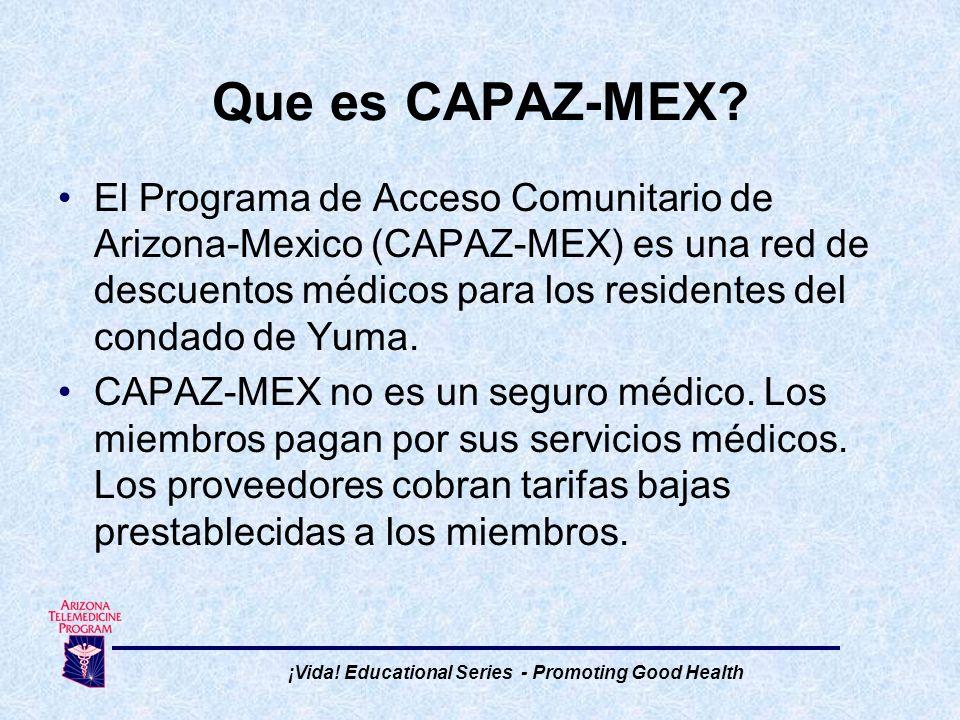 El Programa de Acceso Comunitario de Arizona-Mexico (CAPAZ-MEX) es una red de descuentos médicos para los residentes del condado de Yuma.