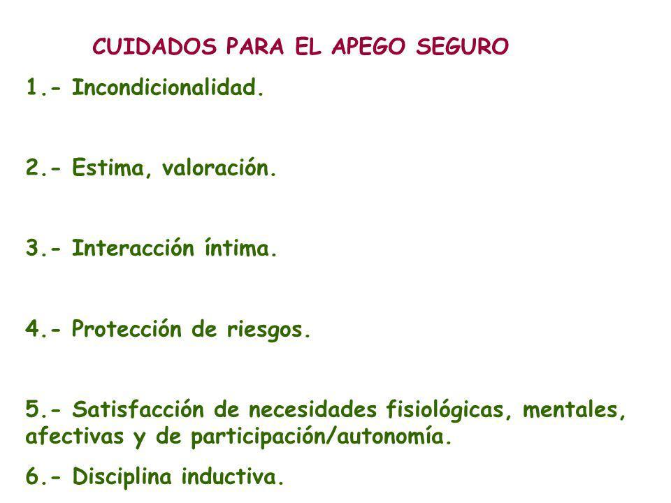 CUIDADOS PARA EL APEGO SEGURO 1.- Incondicionalidad.
