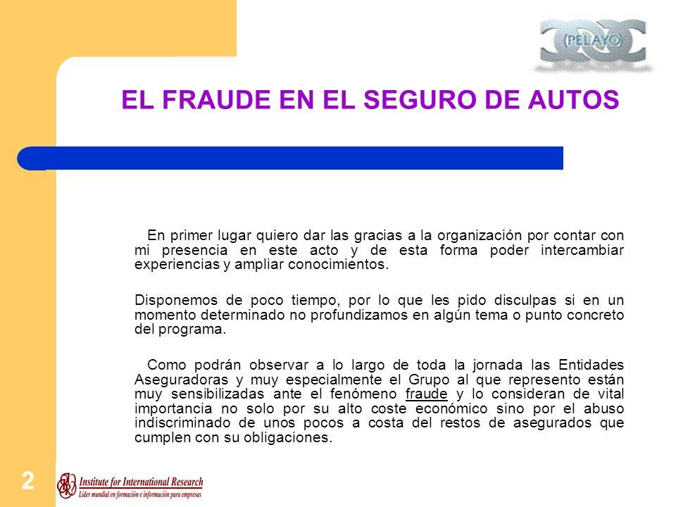 3 EL FRAUDE EN EL SEGURO DE AUTOS Concepto y definición sectorial de fraude.