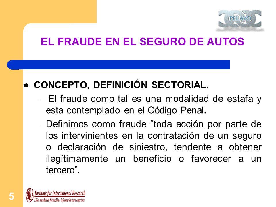 5 EL FRAUDE EN EL SEGURO DE AUTOS CONCEPTO, DEFINICIÓN SECTORIAL. – E– El fraude como tal es una modalidad de estafa y esta contemplado en el Código P