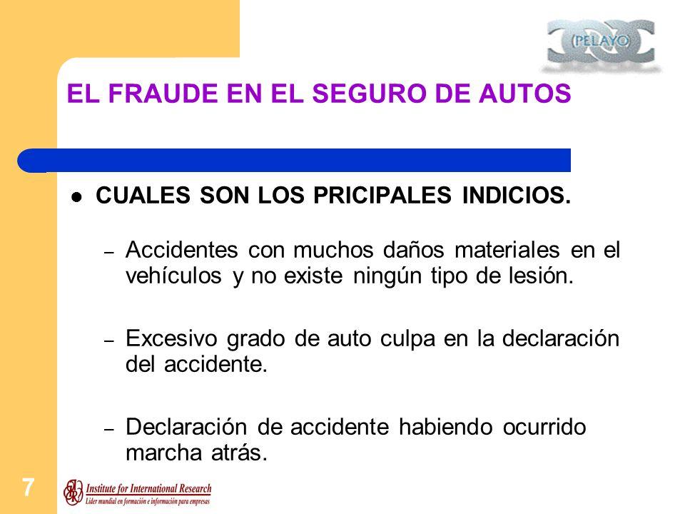 8 EL FRAUDE EN EL SEGURO DE AUTOS CUALES SON LOS PRINCIPALES INDICIOS.