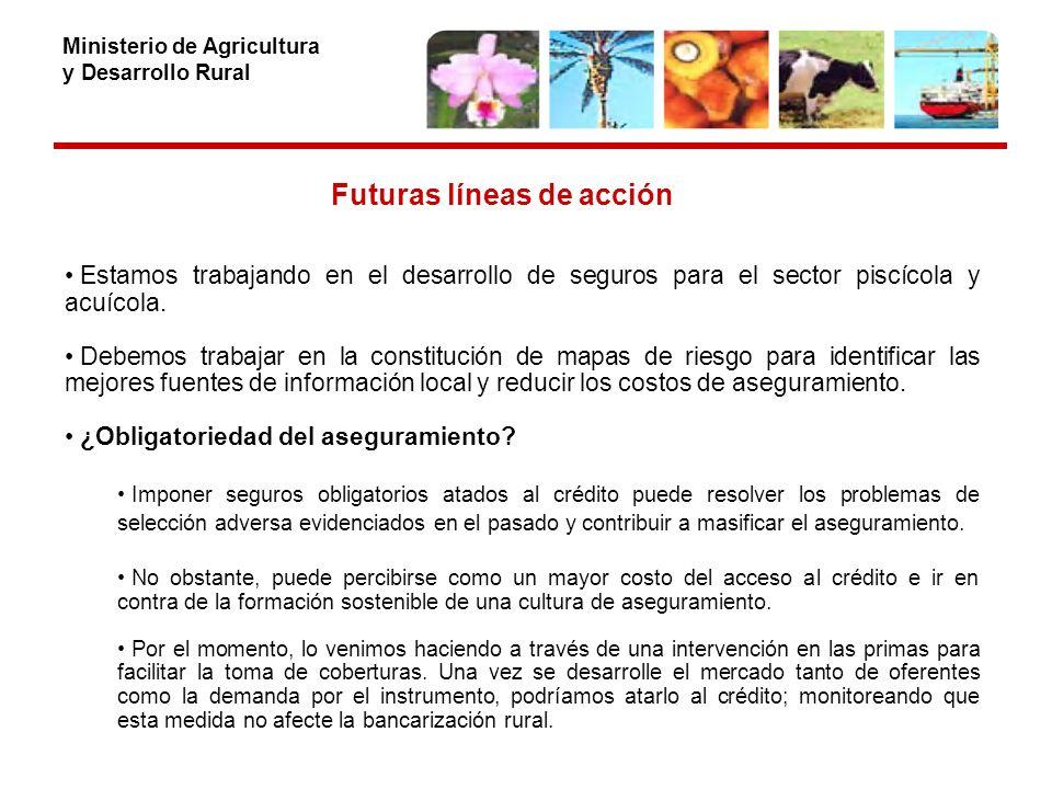 Ministerio de Agricultura y Desarrollo Rural Estamos trabajando en el desarrollo de seguros para el sector piscícola y acuícola.