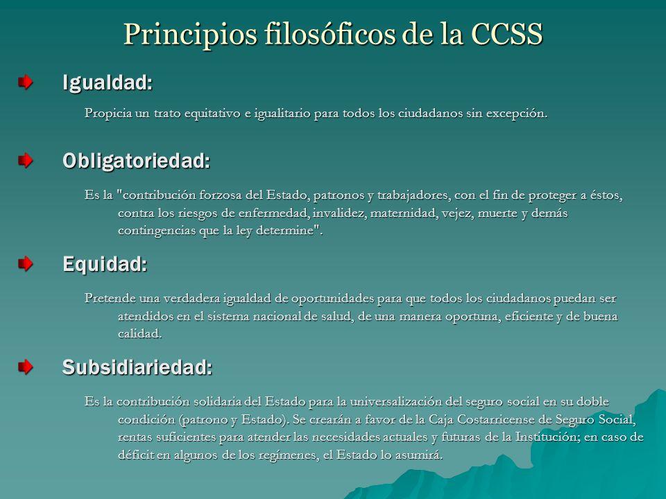 Principios filosóficos de la CCSS Igualdad: Propicia un trato equitativo e igualitario para todos los ciudadanos sin excepción.