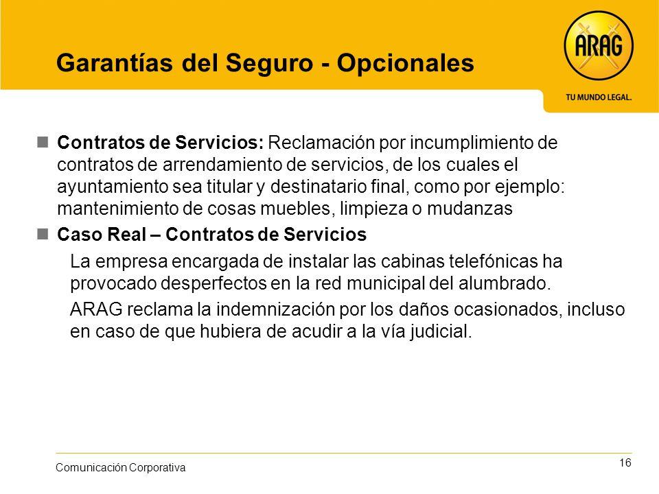 16 Comunicación Corporativa Garantías del Seguro - Opcionales Contratos de Servicios: Reclamación por incumplimiento de contratos de arrendamiento de