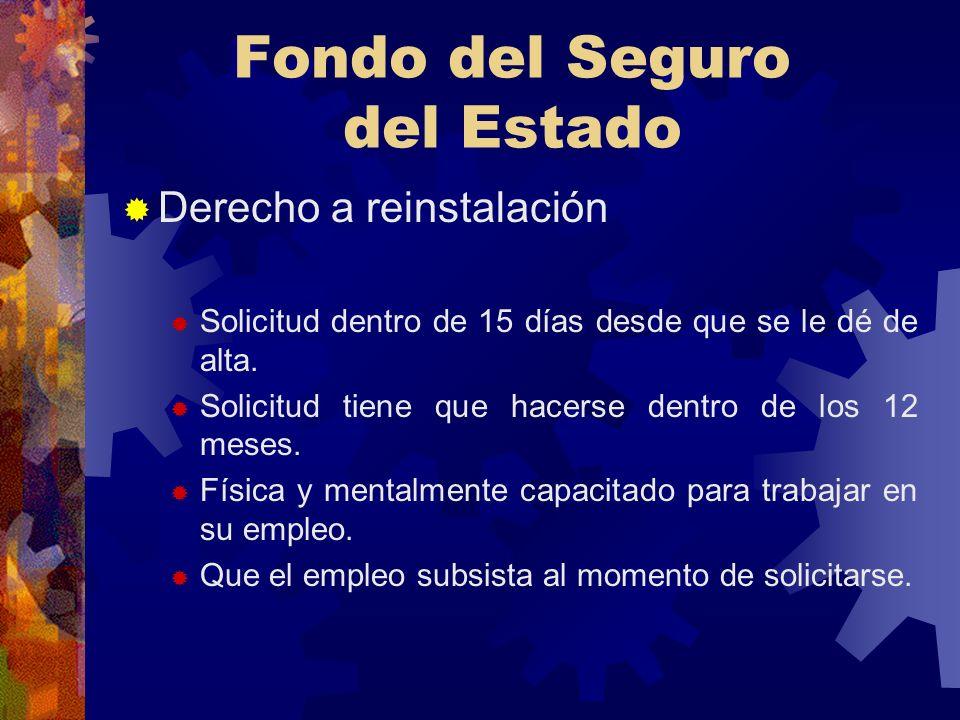 Fondo del Seguro del Estado Beneficio a empleados Licencia de 12 meses - 360 días calendarios. Tratamiento médico. Compensación..