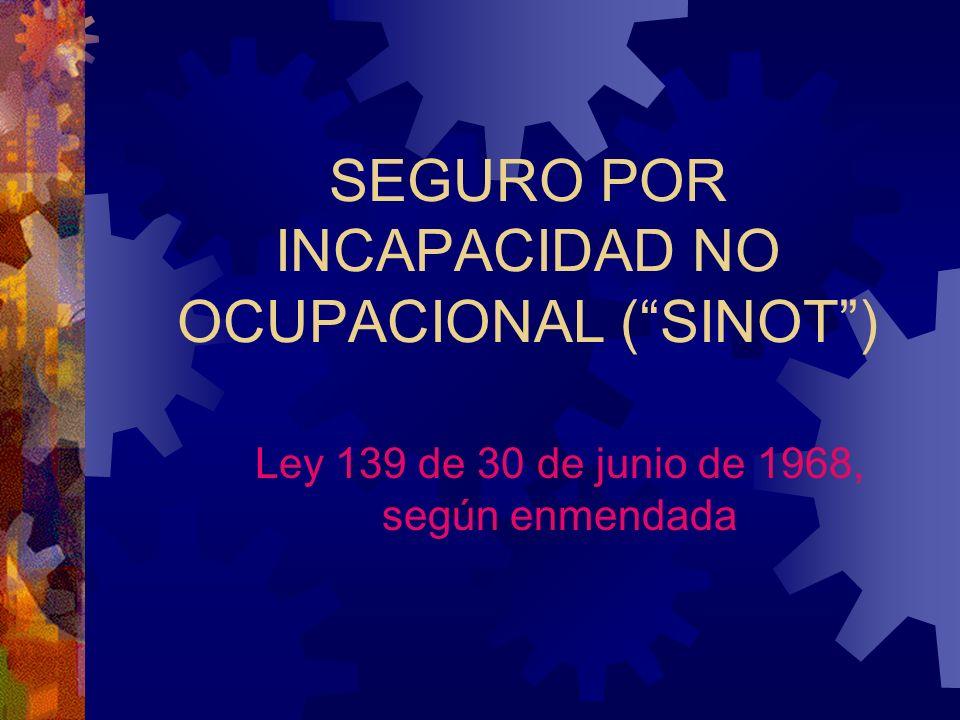 ACCIDENTES O CONDICIONES NO OCUPACIONALES SINOT SEGURO CHOFERIL Y ACAA