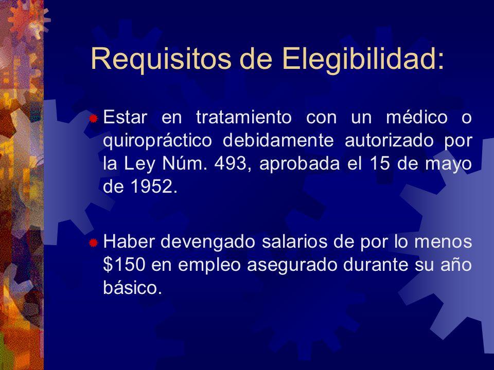 Requisitos de Elegibilidad: Para que un reclamante resulte elegible a los beneficios por incapacidad, debe cumplir con los siguientes requisitos: Esta