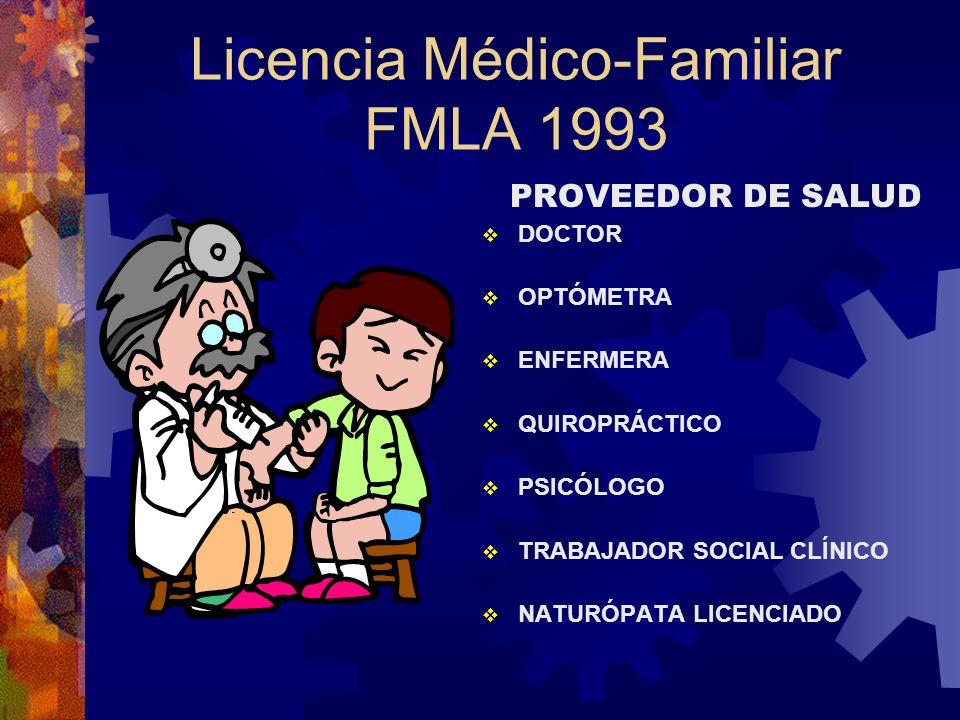 Licencia Médico-Familiar FMLA 1993 ¿Qué condiciones no se consideran condiciones serias de salud? Catarros comunes, dolores de estómago, dolores de oí