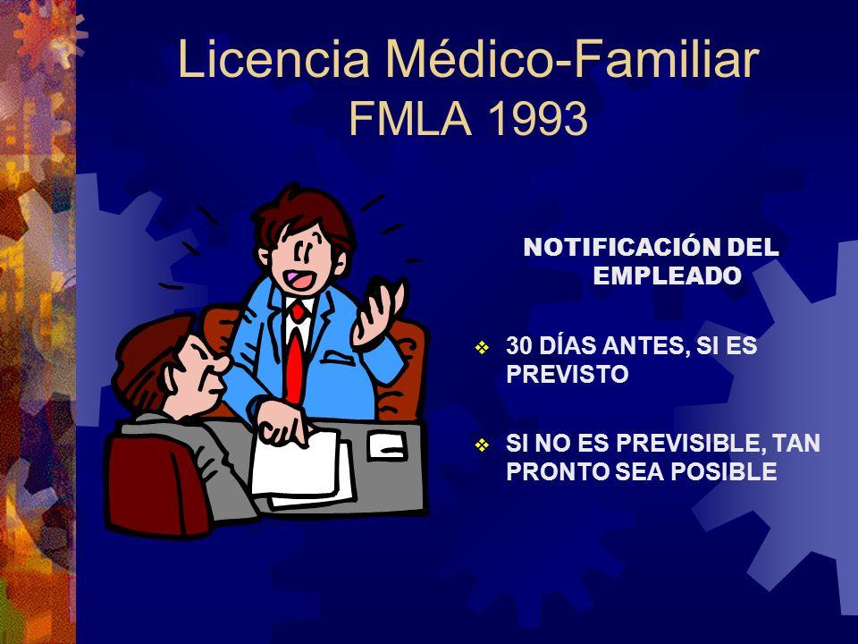 Licencia Médico-Familiar FMLA 1993 Revisen sus Políticas, Procedimientos y Hojas de Notificación Quién tiene derecho Definir los derechos de los Key E