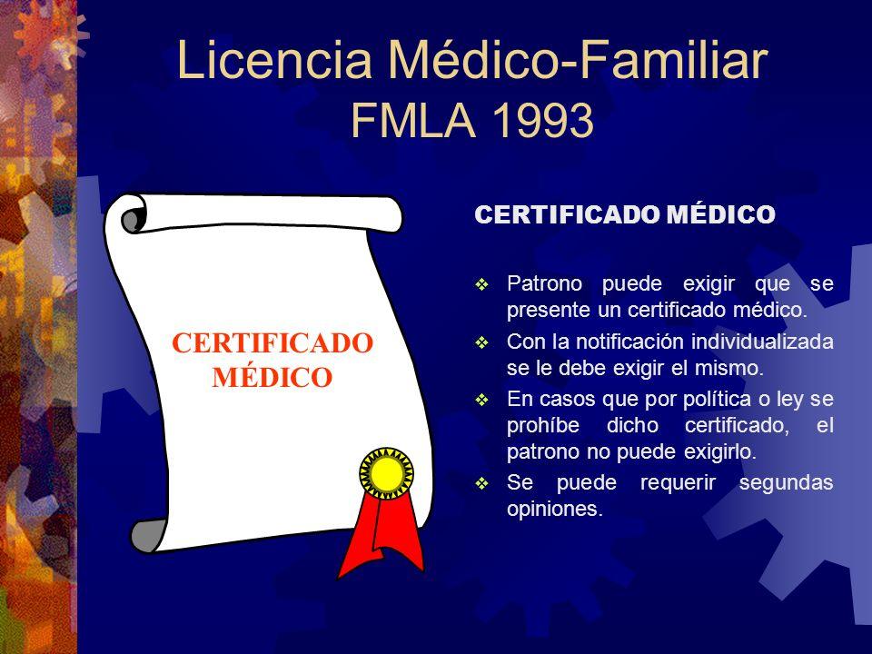 NOTIFICACIÓN DEL EMPLEADO 30 DÍAS ANTES, SI ES PREVISTO SI NO ES PREVISIBLE, TAN PRONTO SEA POSIBLE Licencia Médico-Familiar FMLA 1993