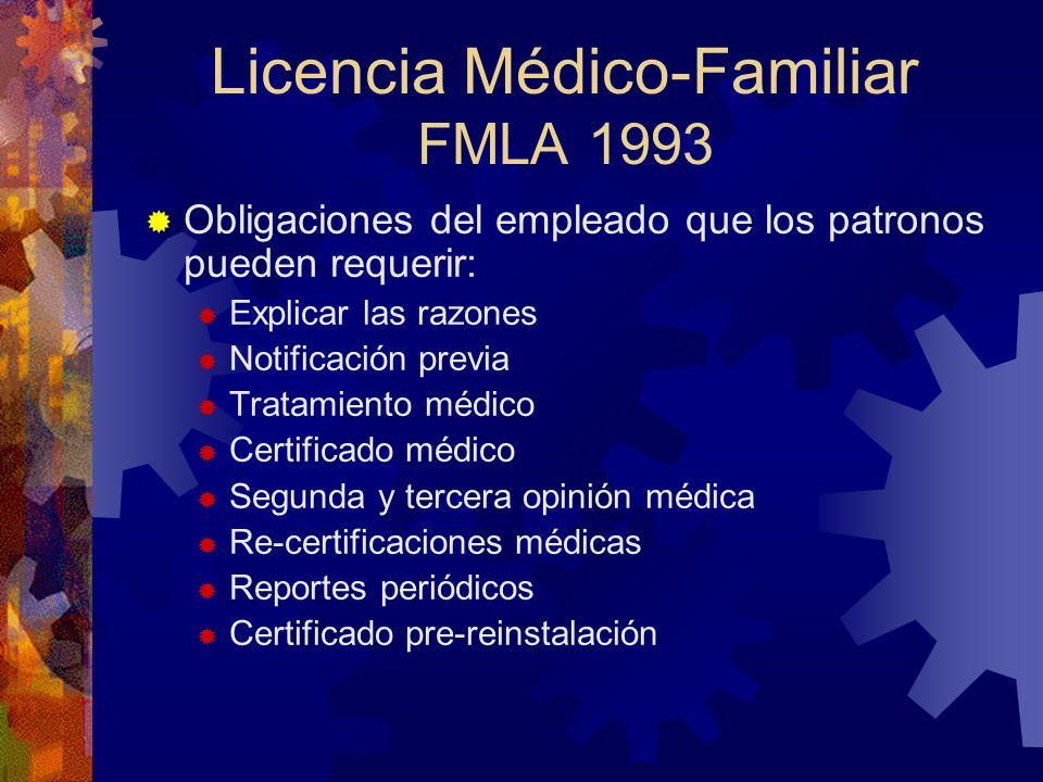 INFORMACIÓN EN EL CERTIFICADO Duración de la ausencia. Los hechos relacionados a la condición médica. Certificación de que el empleado no puede trabaj