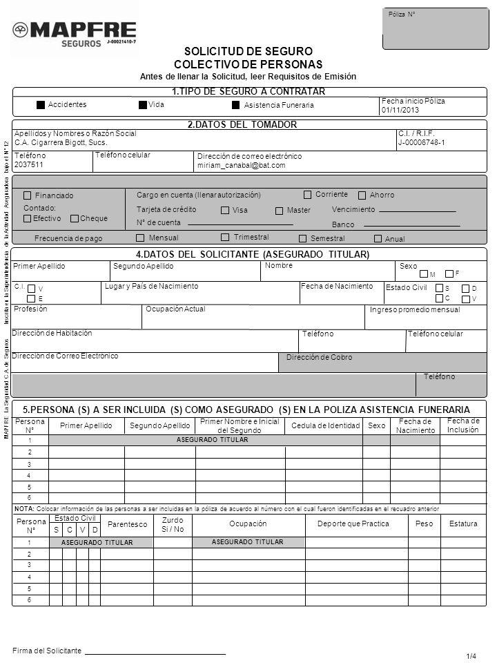 Póliza N° SOLICITUD DE SEGURO COLECTIVO DE PERSONAS Antes de llenar la Solicitud, leer Requisitos de Emisión 1.TIPO DE SEGURO A CONTRATAR Accidentes F