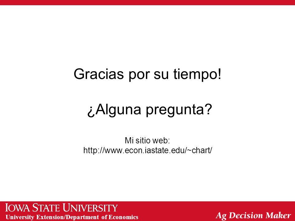 University Extension/Department of Economics Gracias por su tiempo! ¿Alguna pregunta? Mi sitio web: http://www.econ.iastate.edu/~chart/