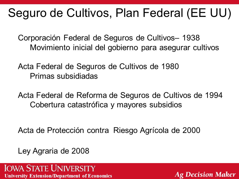 University Extension/Department of Economics Seguro de Cultivos, Plan Federal (EE UU) Corporación Federal de Seguros de Cultivos– 1938 Movimiento inic