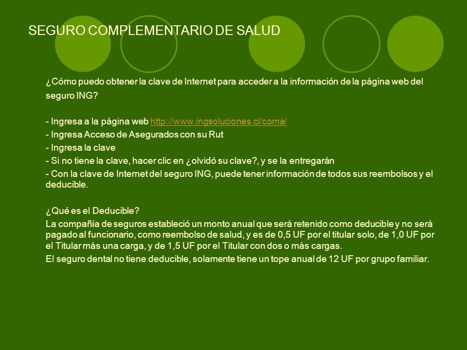 SEGURO COMPLEMENTARIO DE SALUD ¿Cómo puedo obtener la clave de Internet para acceder a la información de la página web del seguro ING? - Ingresa a la