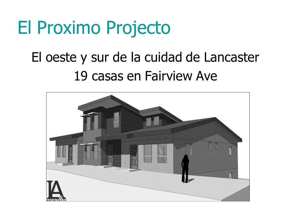 El Proximo Projecto El oeste y sur de la cuidad de Lancaster 19 casas en Fairview Ave
