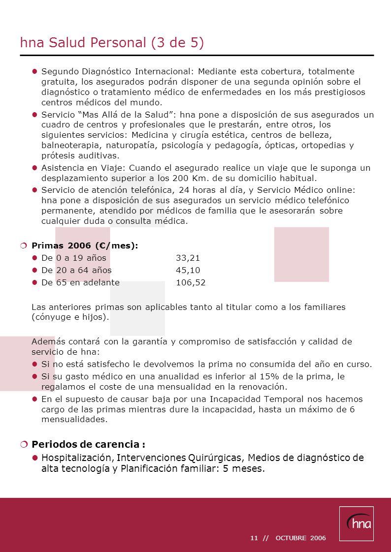 11 // OCTUBRE 2006 hna Salud Personal (3 de 5) Segundo Diagnóstico Internacional: Mediante esta cobertura, totalmente gratuita, los asegurados podrán