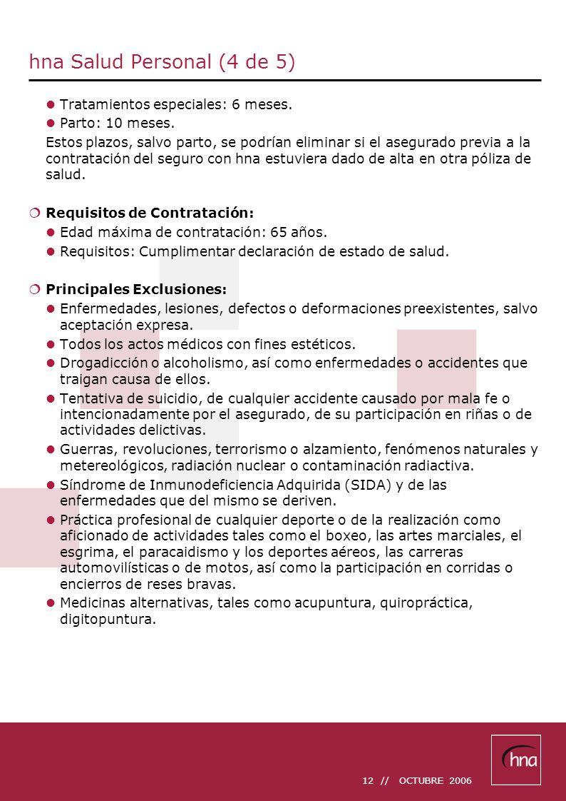 12 // OCTUBRE 2006 hna Salud Personal (4 de 5) Tratamientos especiales: 6 meses.