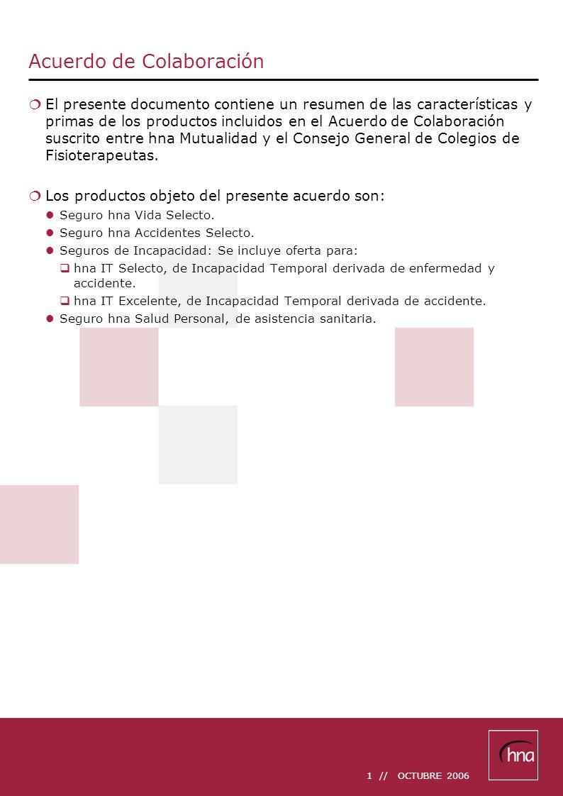 1 // OCTUBRE 2006 Acuerdo de Colaboración El presente documento contiene un resumen de las características y primas de los productos incluidos en el A