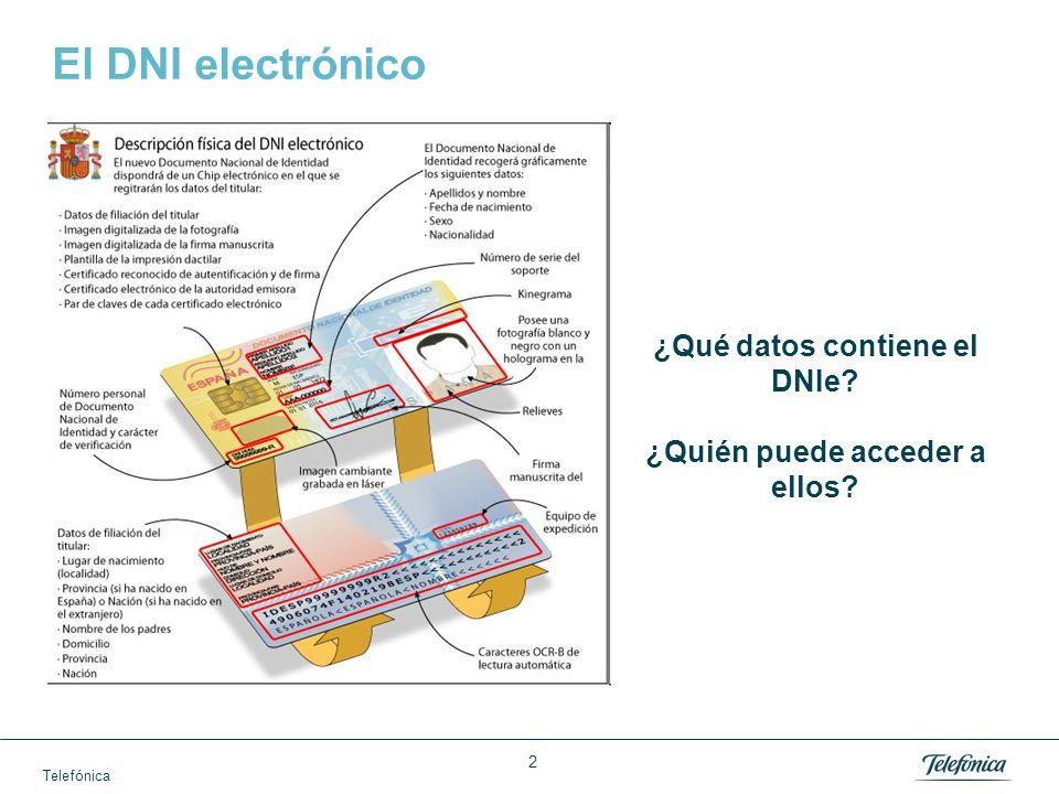 Telefónica 2 El DNI electrónico ¿Qué datos contiene el DNIe ¿Quién puede acceder a ellos
