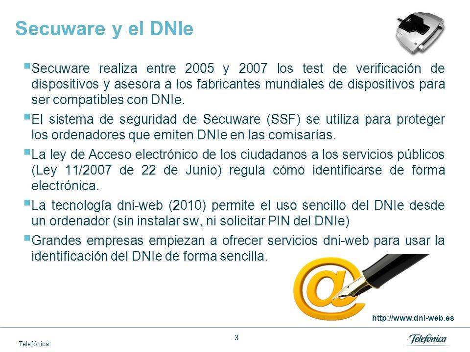 Telefónica 33 Secuware y el DNIe Secuware realiza entre 2005 y 2007 los test de verificación de dispositivos y asesora a los fabricantes mundiales de dispositivos para ser compatibles con DNIe.