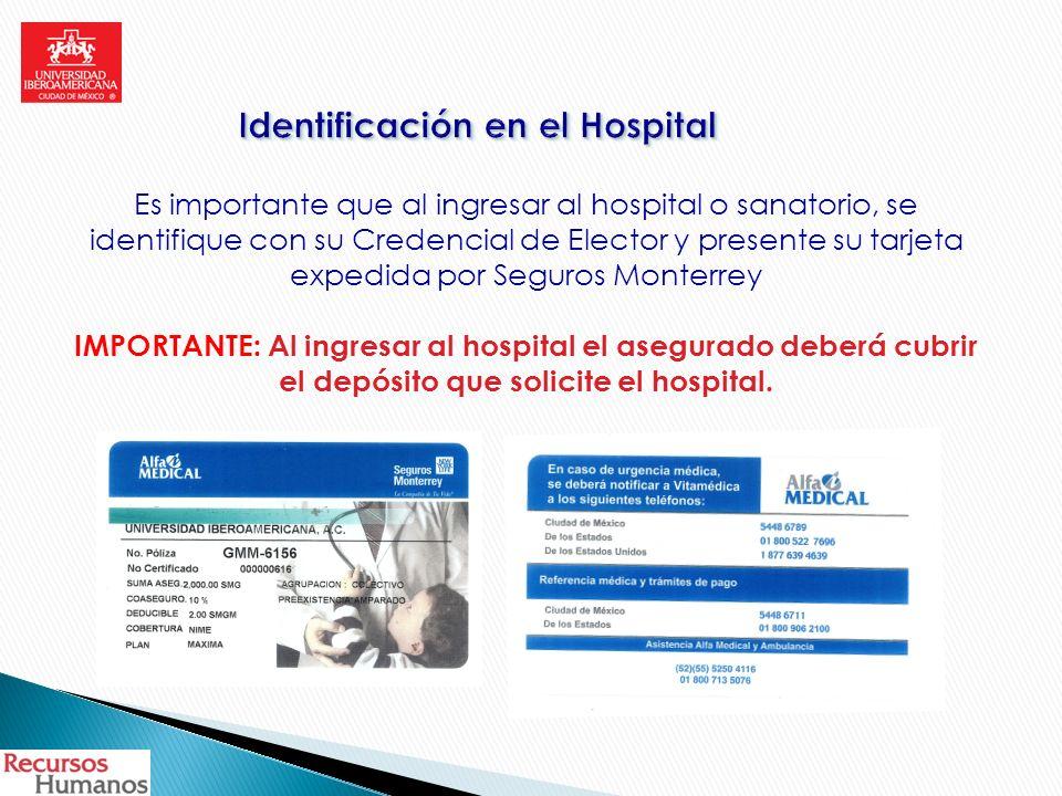 Es importante que al ingresar al hospital o sanatorio, se identifique con su Credencial de Elector y presente su tarjeta expedida por Seguros Monterre