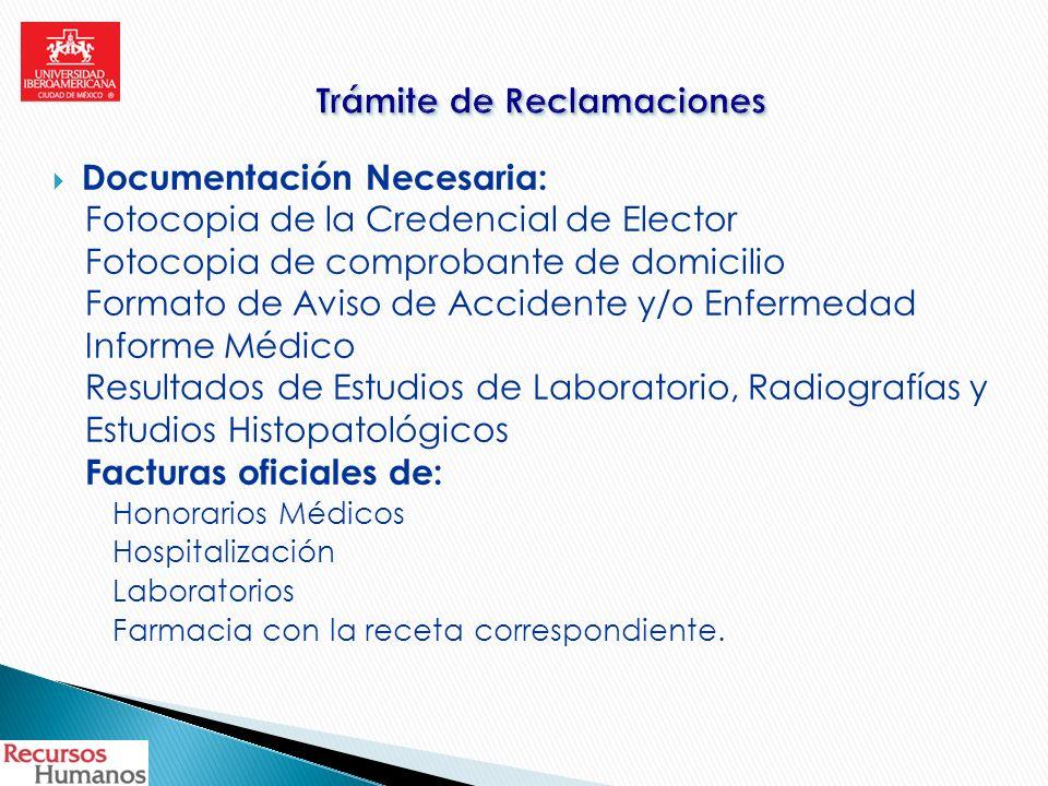 Documentación Necesaria: Fotocopia de la Credencial de Elector Fotocopia de comprobante de domicilio Formato de Aviso de Accidente y/o Enfermedad Info