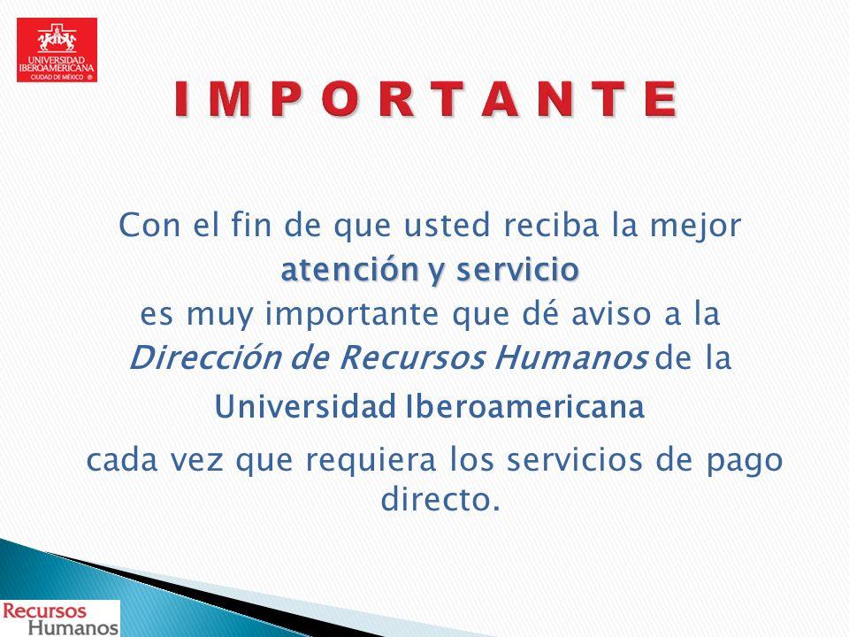 Con el fin de que usted reciba la mejor atención y servicio es muy importante que dé aviso a la Dirección de Recursos Humanos de la Universidad Iberoa