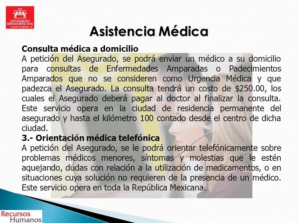 Asistencia Médica Consulta médica a domicilio A petición del Asegurado, se podrá enviar un médico a su domicilio para consultas de Enfermedades Ampara