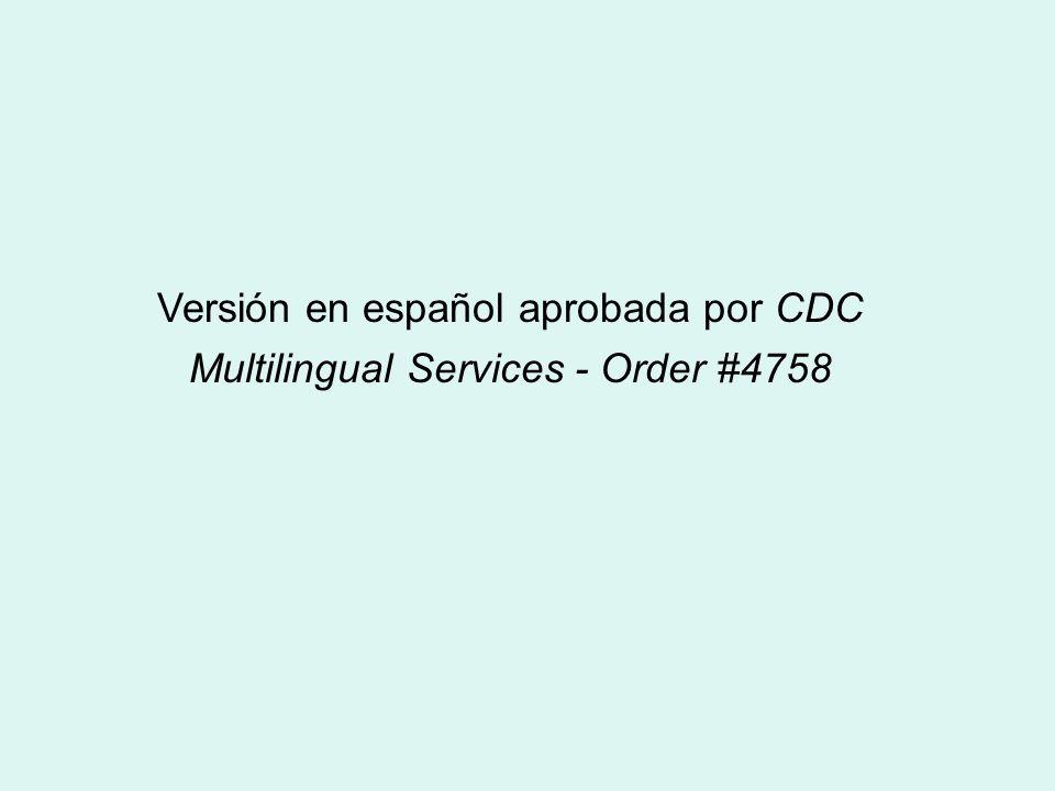 Versión en español aprobada por CDC Multilingual Services - Order #4758
