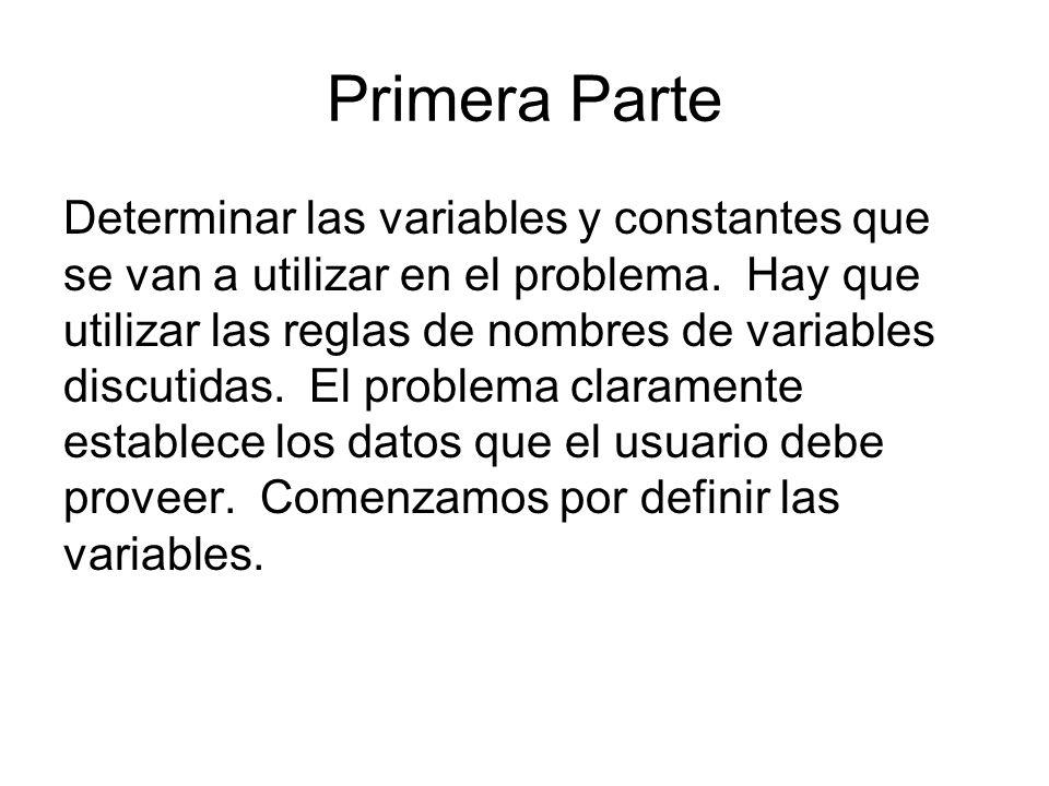 Primera Parte Determinar las variables y constantes que se van a utilizar en el problema.