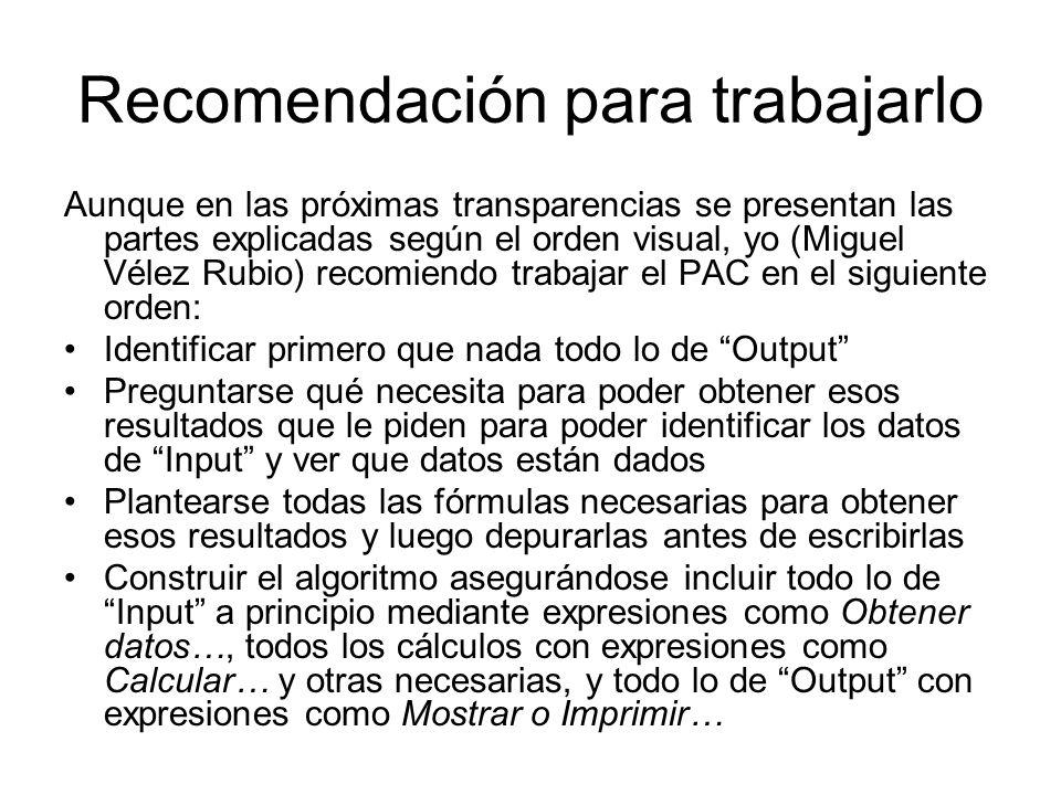 Recomendación para trabajarlo Aunque en las próximas transparencias se presentan las partes explicadas según el orden visual, yo (Miguel Vélez Rubio)