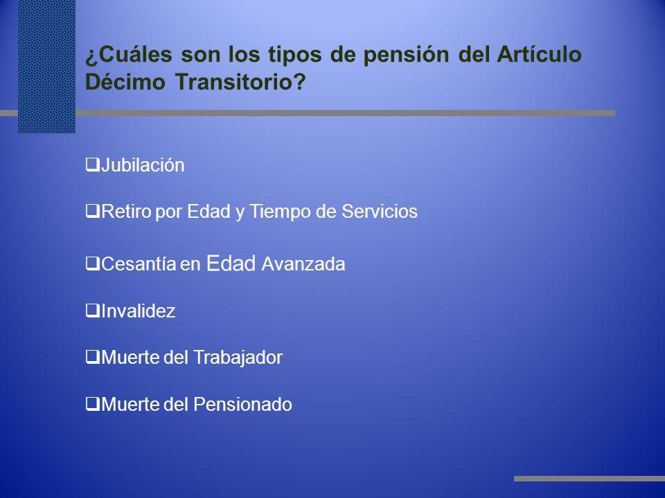 ¿Cuáles son los tipos de pensión del Artículo Décimo Transitorio.