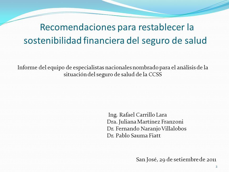 Recomendaciones para restablecer la sostenibilidad financiera del seguro de salud Informe del equipo de especialistas nacionales nombrado para el anál