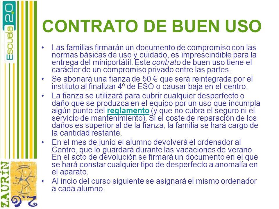 CONTRATO DE BUEN USO Las familias firmarán un documento de compromiso con las normas básicas de uso y cuidado, es imprescindible para la entrega del m