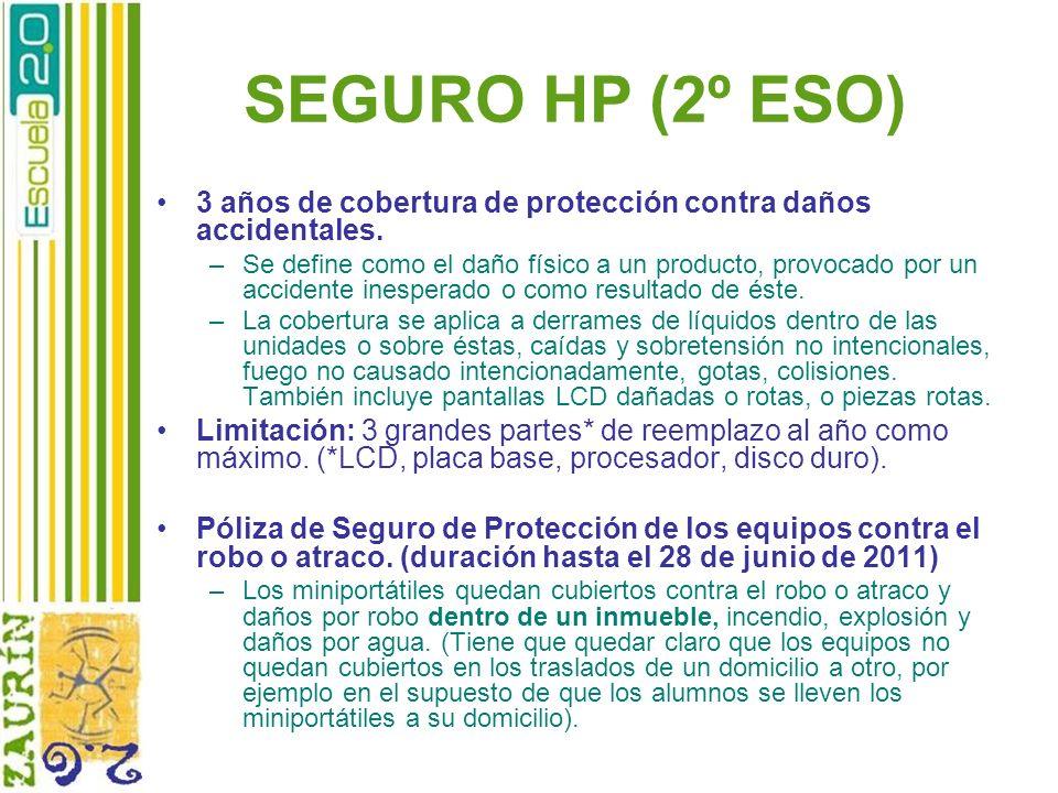 SEGURO HP (2º ESO) 3 años de cobertura de protección contra daños accidentales. –Se define como el daño físico a un producto, provocado por un acciden