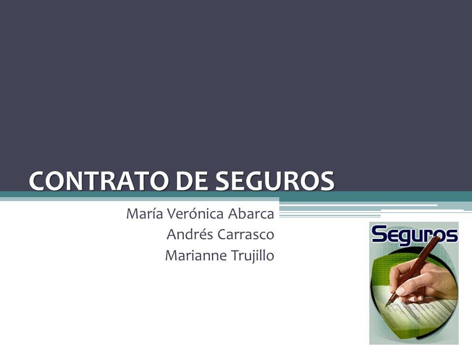 CONTRATO DE SEGUROS María Verónica Abarca Andrés Carrasco Marianne Trujillo