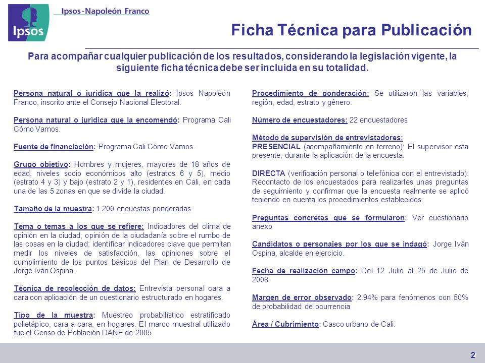 2 2 Ficha Técnica para Publicación Persona natural o jurídica que la realizó: Ipsos Napoleón Franco, inscrito ante el Consejo Nacional Electoral.