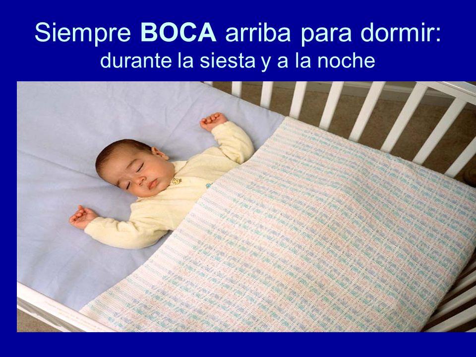 Siempre BOCA arriba para dormir: durante la siesta y a la noche