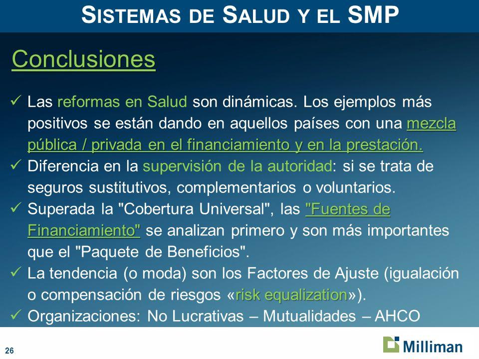 26 Conclusiones S ISTEMAS DE S ALUD Y EL SMP mezcla pública / privada en el financiamiento y en la prestación.