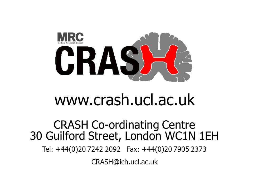 CRASH Co-ordinating Centre 30 Guilford Street, London WC1N 1EH Tel: +44(0)20 7242 2092Fax: +44(0)20 7905 2373 CRASH@ich.ucl.ac.uk www.crash.ucl.ac.uk